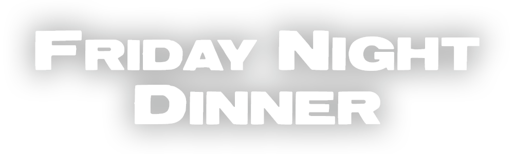 Friday Night Dinner – Available on All 4 & DVD